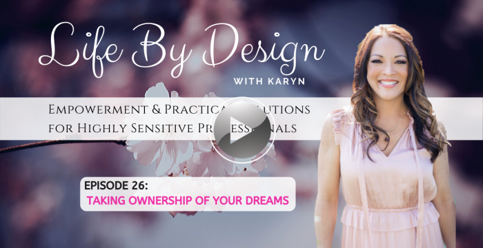 Life By Design #26 Taking Ownership of Your Dreams