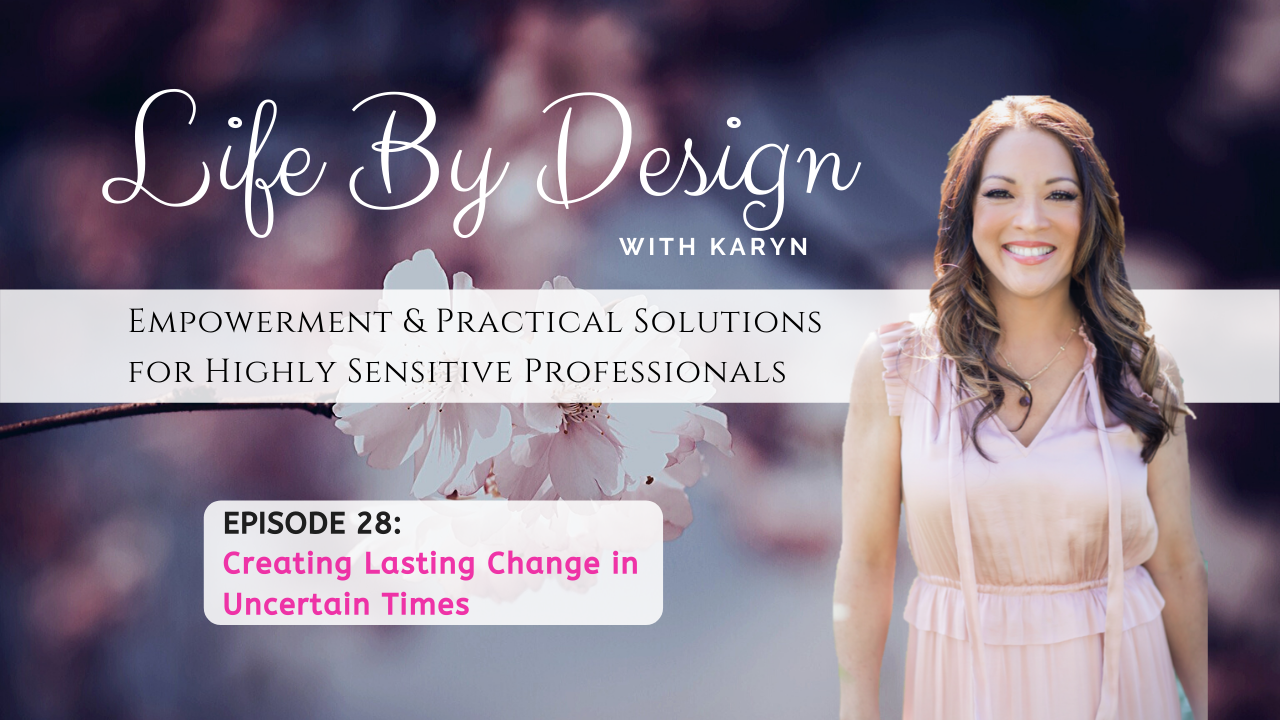 [LBD Video #28]: Creating Lasting Change in Uncertain Times