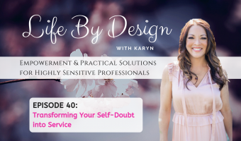 Life by Design with Karyn Kulenovic Empowerment Coach