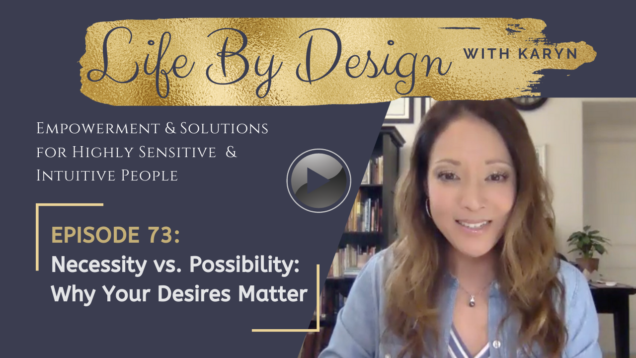 [LBD #73] Necessity vs. Possibility: Why Your Desires Matter